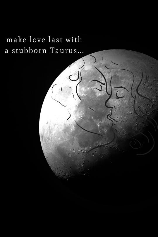 Make Romance Last, Taurus!