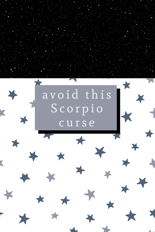 Avoid the Scorpio Curse